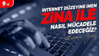 34) Zina, cihaz ve internet düzeyine inmişken zina ile nasıl mücadele edilebilir? - Nureddin Yıldız