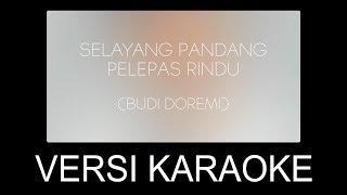 SELAYANG PANDANG PELEPAS RINDU (BUDI DOREMI) - ANDREY & FRIEND COVER (KARAOKE VERSION)