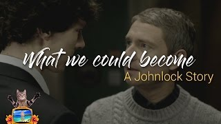 What we could become   A Johnlock Story [S01-S04]