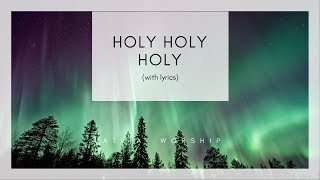 Holy Holy Holy Lord God Almighty - Hymn (Lyrics) | FREE DOWNLOAD