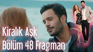 Kiralık Aşk 48. Bölüm Fragman