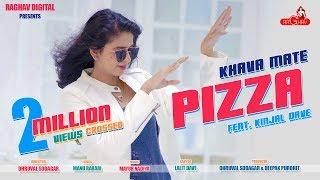 Khava Mate Pizza - Kinjal Dave New Gujarati Song Video 2018 | DJ Maza