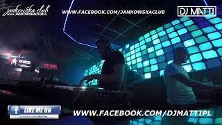 DJ MATTI in @ JankowskaClub - 02.09.2017 - VideoMix