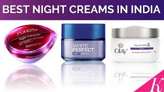 10 Best Night Creams in India with Price | Night Creams for Indian and Asian Skin Types | 2017