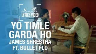 Yo Timle Garda Ho - James Shrestha Ft. GXSOUL - Lyrics Video | Nepali R&B Pop Song