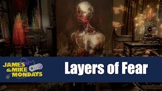 Layers of Fear (PC) James & Mike Mondays