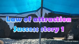 Law of Attraction Success Story 1