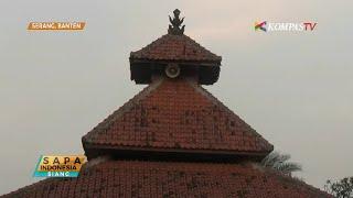 Inilah Masjid Tertua dan Makanan Khas Banten
