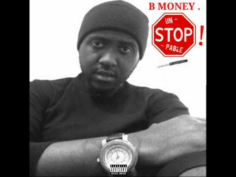 B Money - Unstoppable (Explicit) (audio)