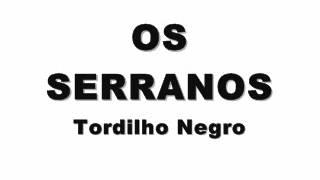 OS SERRANOS - Tordilho Negro