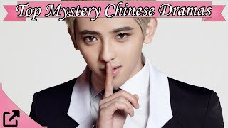 Top 20 Mystery Chinese Dramas 2017 (All The Time)