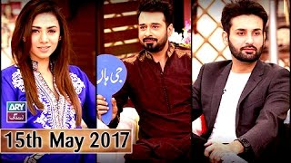 Salam Zindagi - Guest: Tooba Siddiqui, Affan waheed - 15th May 2017