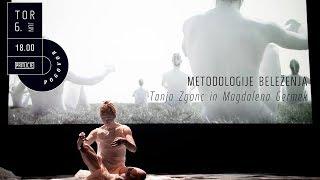 Metodologije beleženja: Tanja Zgonc & Magdalena Germek