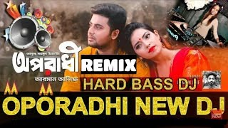 Oporadhi Dj remix || Ankur Mahamud Feat Arman Alif || Bangla New Song 2018