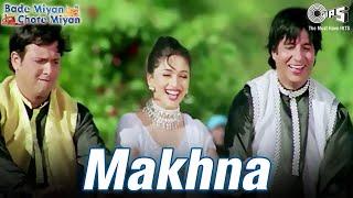 Makhna - Bade Miyan Chote Miyan | Madhuri, Amitabh & Govinda | Alka, Udit Narayan & Amit Kumar