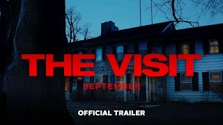 The Visit - Official Trailer (HD)