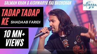 Tadap Tadap Ke   Salman Khan   Aishwarya Rai   Shadaab Faridi   JUNOON   Saibaba Studios