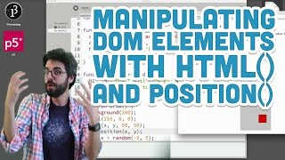 8.3: Manipulating DOM Elements with html() and position() - p5.js Tutorial