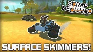 High Speed Surface Skimmers! (Scrap Mechanic #220)