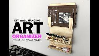 Wall Organizer - Diy Wall Art Supply Organizer - Space Saving Project