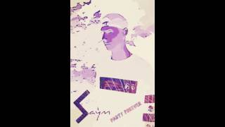 Saym - Party Forever (Prod. Saym)
