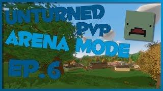Unturned Arena Mode Ep.6