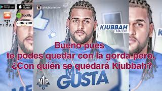 Kiubbah Malon - Me Gusta