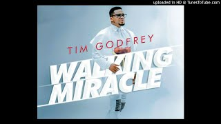 Tim Godfrey - Walking Miracle (Audio Slide)