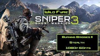 Sniper Ghost Warrior 3 : Burning Bridges II (Side Mission) (Stealth)