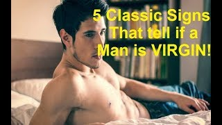 5 Classic Signs that tell if a Man is Virgin! | Mirror Image