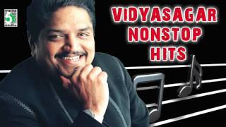 Vidyasagar Nonstop Hits | Audio Jukebox