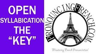 Word of the Week #37 - Open Syllabication: The Key! - Mastering French Pronunciation w/Geri Metz