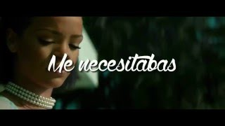 Rihanna - Needed Me (Sub. Español)