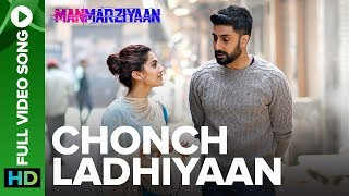 Chonch Ladhiyaan | Full Video Song | Manmarziyaan | Amit Trivedi, Shellee | Abhishek, Taapsee