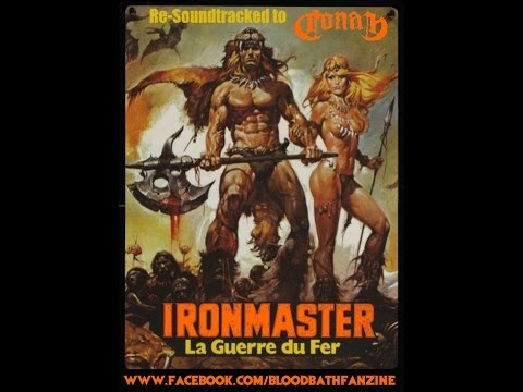 Ironmaster Re Soundtracked to Conan