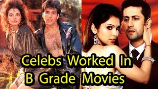 6 Bollywood Celebs who have worked in B Grade Films