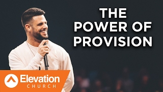 The Power of Provision | Pastor Steven Furtick