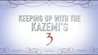 Keeping Up with The Kazemi