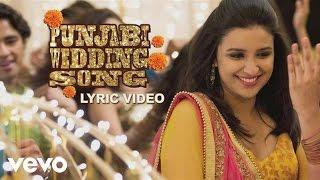 Punjabi Wedding Song Lyric - Hasee Toh Phasee | Parineeti Chopra