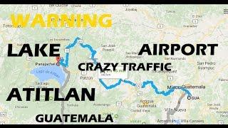 Bad Road Traffic Guatemala City Airport to Lake Atitlan 4-5 Hour #GUA