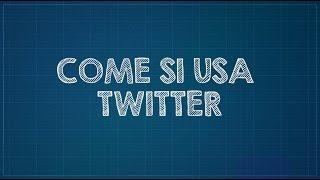Come si usa Twitter e cos'è
