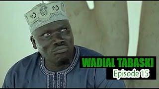 Wadial Tabaski 2016 - Episode 15 (FIN SAISON)