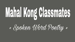 Mahal kong Classmates - Spoken Word Poetry (Tagalog) | Israel Alcratis