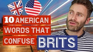 10 American Words That Completely Confuse Brits!