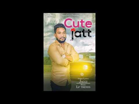CUTE JATT || JAGGI || OFFICIAL AUDIO SONG 2017 || SUPERBOYZ RECORDS