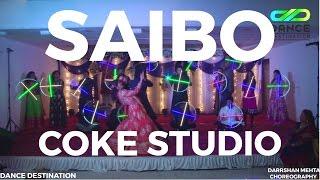 SAIBO || COKE STUDIO || DARRSHAN MEHTA || DANCE DESTINATION || SACHIN JIGAR
