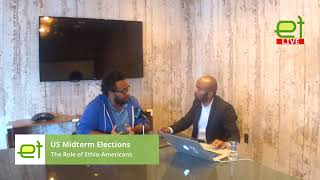 EthioTube Talk: Ethiopian Americans and 2018 US Midterm Elections