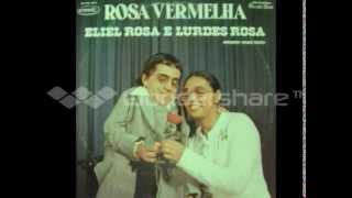LP  Rosa Vermelha    cantam   ELIEL  ROSA &  LURDES  ROSA
