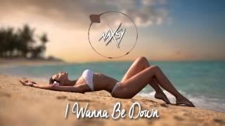 Naxsy - I Wanna Be Down HQ