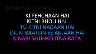 Ajnabi Mujhko Itna Bata Karaoke Udit Narayan, Asha Bhosle